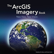 The ArcGIS Imagery Book - ESRI Press